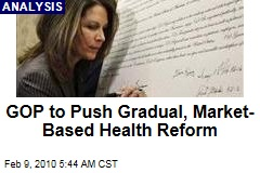 GOP to Push Gradual, Market-Based Health Reform