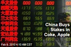 China Buys Stakes in Coke, Apple