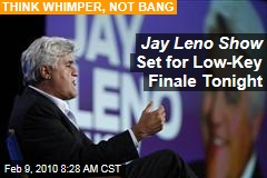 Jay Leno Show Set for Low-Key Finale Tonight
