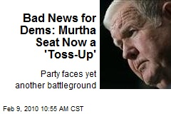 Bad News for Dems: Murtha Seat Now a 'Toss-Up'