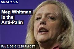 Meg Whitman Is the Anti-Palin