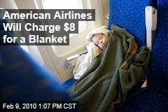 American Airlines Will Charge $8 for a Blanket