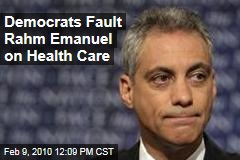 Democrats Fault Rahm Emanuel on Health Care