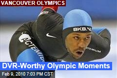 DVR-Worthy Olympic Moments