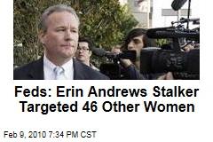 Feds: Erin Andrews Stalker Targeted 46 Other Women