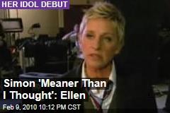 Simon 'Meaner Than I Thought': Ellen