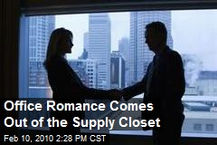Office Romance Comes Out of the Supply Closet