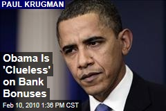Obama Is 'Clueless' on Bank Bonuses