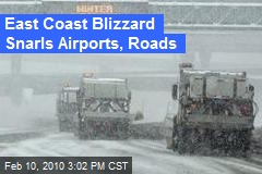 East Coast Blizzard Snarls Airports, Roads