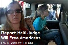 Report: Haiti Judge Will Free Americans