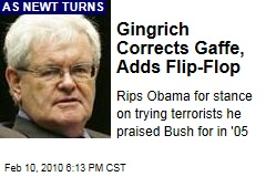 Gingrich Corrects Gaffe, Adds Flip-Flop