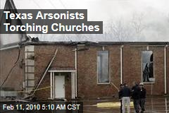 Texas Arsonists Torching Churches