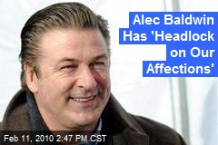 Alec Baldwin Has 'Headlock on Our Affections'