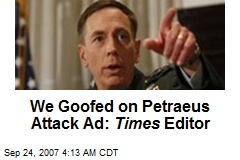 We Goofed on Petraeus Attack Ad: Times Editor