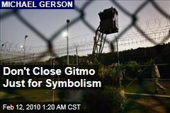 Don't Close Gitmo Just for Symbolism