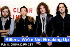 Killers: We're Not Breaking Up