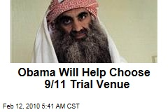 Obama Will Help Choose 9/11 Trial Venue