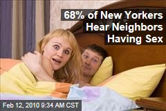 68% of New Yorkers Hear Neighbors Having Sex
