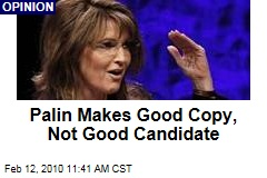 Palin Makes Good Copy, Not Good Candidate