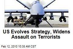 US Evolves Strategy, Widens Assault on Terrorists
