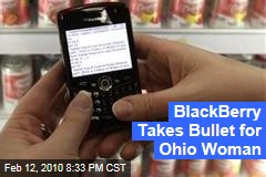 BlackBerry Takes Bullet for Ohio Woman
