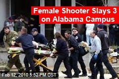 Female Shooter Slays 3 on Alabama Campus