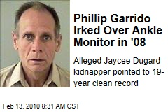 Phillip Garrido Irked Over Ankle Monitor in '08