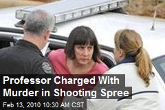 Professor Charged With Murder in Shooting Spree