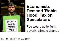 Economists Demand 'Robin Hood' Tax on Speculators