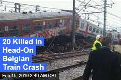 20 Killed in Head-On Belgian Train Crash