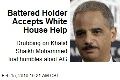 Battered Holder Accepts White House Help