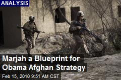 Marjah a Blueprint for Obama Afghan Strategy