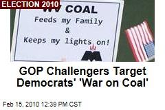 GOP Challengers Target Democrats' 'War on Coal'