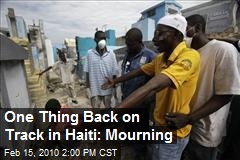 One Thing Back on Track in Haiti: Mourning