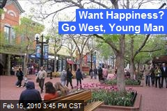 Want Happiness? Go West, Young Man