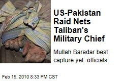 US-Pakistan Raid Nets Taliban's Military Chief