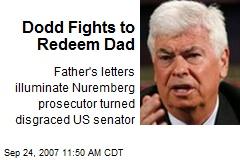 Dodd Fights to Redeem Dad
