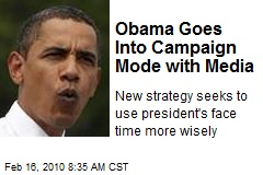 Obama Goes Into Campaign Mode with Media