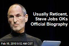 Usually Reticent, Steve Jobs OKs Official Biography