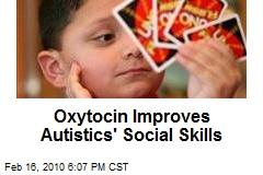 Oxytocin Improves Autistics' Social Skills