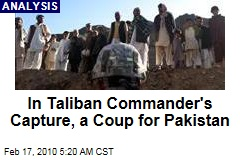 In Taliban Commander's Capture, a Coup for Pakistan