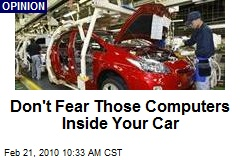 Don't Fear Those Computers Inside Your Car