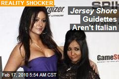 Jersey Shore Guidettes Aren't Italian