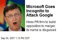 Microsoft Goes Incognito to Attack Google