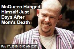 McQueen Hanged Himself Just Days After Mom's Death