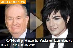 O'Reilly Hearts Adam Lambert