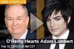 O'Reilly Hearts Adam Lambert