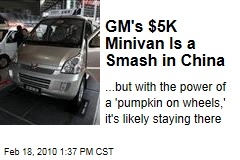 GM's $5K Minivan Is a Smash in China