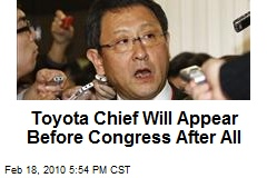 Toyota Chief Will Appear Before Congress After All