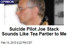 Suicide Pilot Joe Stack Sounds Like Tea Partier to Me
